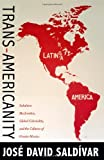 img - for Trans-Americanity: Subaltern Modernities, Global Coloniality, and the Cultures of Greater Mexico (New Americanists) book / textbook / text book