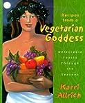 Recipes from a Vegetarian Goddess: De...