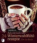 24 Winterwohlf�hlrezepte f�r die Seel...