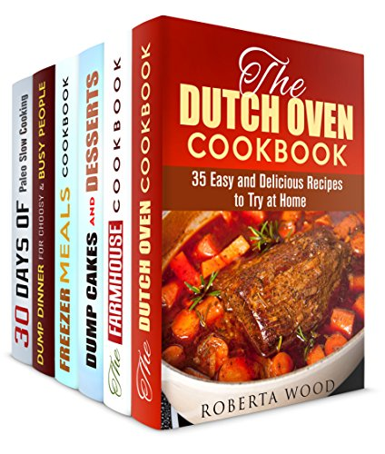 Classic Favorites Box Set (6 in 1): Best Dutch Oven, Paleo, Slow Cooker, and Other Delicious Recipes to Cook in Less than 30 Minutes (Soup & Bread) by Roberta Wood, Theresa Powell, Marisa Lee, Jessica Meyers, Claude Adkins, Emma Melton