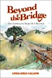 cover of Beyond the Bridge: The Compelling Story of a Reunion