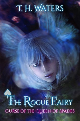 T.H. Waters - The Rogue Fairy: Curse of the Queen of Spades
