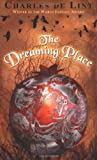 The Dreaming Place (014230218X) by Charles de Lint