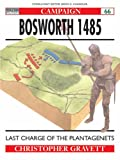Bosworth 1485: Last Charge Of The Plantagenets (Campaign) (1855328631) by Gravett, Christopher