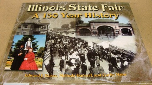Illinois State Fair: A 150 year history - Edward J Russo