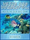 img - for Weird and Wonderful: Under the Sea Quiz Game book / textbook / text book