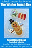 img - for The Winter Lunch Box: School Lunches for Winter (School Lunch Ideas) book / textbook / text book