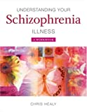 img - for Understanding Your Schizophrenia Illness: A Workbook book / textbook / text book