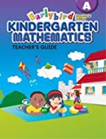Earlybird Kindergarten Mathematics Level A Teacher's Guide (Standards Edition) (Singapore Math)