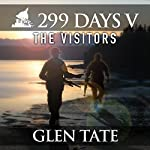 The Visitors: 299 Days, Book 5 | Glen Tate