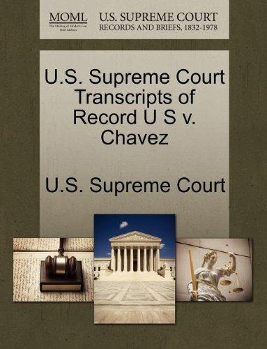 U.S. Supreme Court Transcripts of Record U S v. Chavez