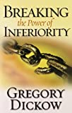img - for Breaking The Power Of Inferiority book / textbook / text book