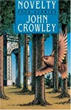 Novelty: Four Stories (0385263473) by Crowley, John