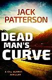 Dead Mans Curve (A Cal Murphy Thriller Book 5)