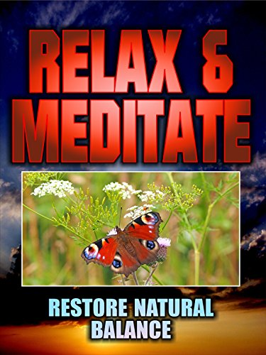 Relax and Meditate: Restore Natural Balance