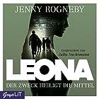Der Zweck heiligt die Mittel (Leona 2) Hörbuch von Jenny Rogneby Gesprochen von: Julia Nachtmann