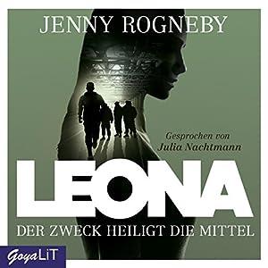Der Zweck heiligt die Mittel (Leona 2) Hörbuch