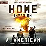 Home Invasion: The Survivalist Series, Book 8 | A. American