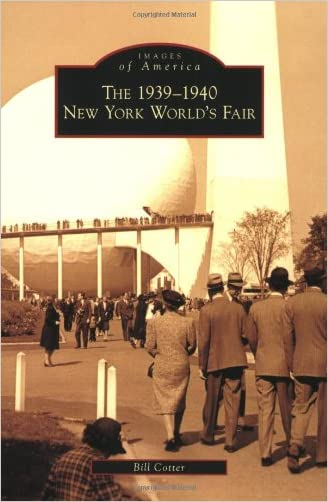 1939-1940 New York World's Fair, The (Images of America) written by Bill Cotter