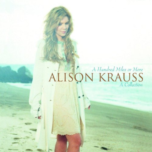 A Hundred Miles Or More: A Collection by Alison Krauss album cover