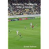 Mastering The Mental Side Of Soccer ~ Ernest Solivan