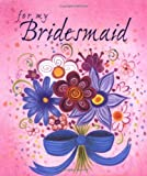 For My Bridesmaid (0740700650) by Ariel Books