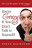You're Crazy If You Don't Talk To Yourself (English Edition)