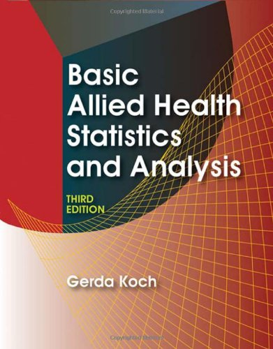 Basic Allied Health Statistics and Analysis, 3rd Edition