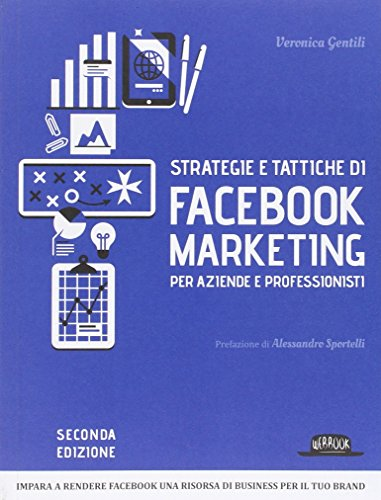 Strategie e tattiche di Facebook. Marketing per aziende e professionisti