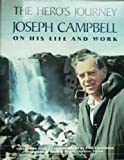 The Hero's Journey: Joseph Campbell on His Life and Work (006250102X) by Joseph Campbell