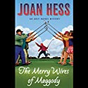 The Merry Wives of Maggody: An Arly Hanks Mystery (       UNABRIDGED) by Joan Hess Narrated by C. J. Critt