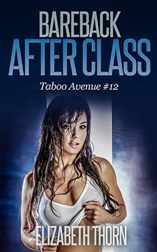 Elizabeth Thorn - Bareback After Class (Taboo Avenue Book 12)