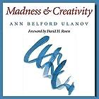 Madness and Creativity: Carolyn and Ernest Fay Series in Analytical Psychology Hörbuch von Dr. Ann Belford Ulanov Gesprochen von: Kathy Bell Denton