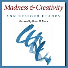 Madness and Creativity: Carolyn and Ernest Fay Series in Analytical Psychology Audiobook by Dr. Ann Belford Ulanov Narrated by Kathy Bell Denton