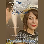 The Teacher's Rescue: A Story of the 1925 Tri-State Tornado: Finding Love in Disaster | Cynthia Hickey
