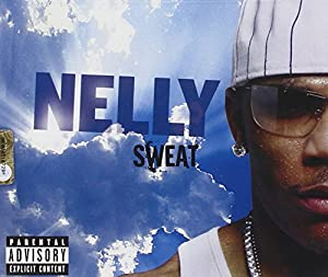 Nelly:Sweat(Edited)