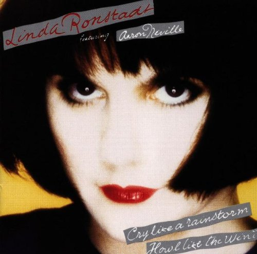 Cry Like a Rainstorm, Howl Like the Wind by Linda Ronstadt