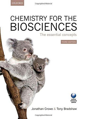 Chemistry for the Biosciences: The Essential Concepts, by Jonathan Crowe, Tony Bradshaw