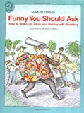 Funny You Should Ask: How to Make Up Jokes and Riddles with Wordplay (Clarion nonfiction) (0395581133) by Terban, Marvin