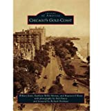 [ [ [ Chicagos Gold Coast (Images of America (Arcadia Publishing)) [ CHICAGOS GOLD COAST (IMAGES OF AMERICA (ARCADIA PUBLISHING)) ] By Jones, Wilbert ( Author )Jul-09-2012 Paperback