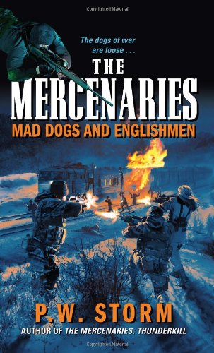 The Mercenaries: Mad Dogs and Englishmen, P. W. Storm