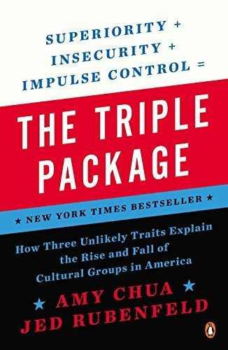 The Triple Package: How Three Unlikely Traits Explain the Rise and Fall of Cultural Groups in America Paperback January 27, 2015 (The Triple Package By Amy Chua compare prices)