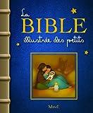 Karine-Marie Amiot La Bible illustrée des petits