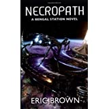 Necropath (Bengal Station Trilogy 1)by Eric Brown
