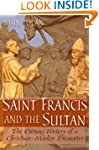Saint Francis and the Sultan: The Cur...
