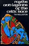 Myths and Legends of the Celtic Race (Celtic interest) (0094677204) by Rolleston, T.W.