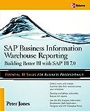 SAP Business Information Warehouse Reporting: Building Better BI with SAP BI 7.0 (0071496165) by Jones, Peter