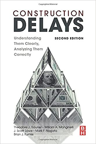 Construction Delays, Second Edition: Understanding Them Clearly, Analyzing Them Correctly