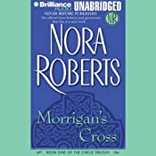 Morrigan's Cross: Circle Trilogy, Book 1 | Nora Roberts