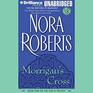 Morrigan's Cross: Circle Trilogy, Book 1 | [Nora Roberts]